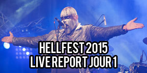 Live Report Hellfest 2015 - Jour 1