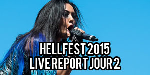 Live Report Hellfest 2015 - Jour 2